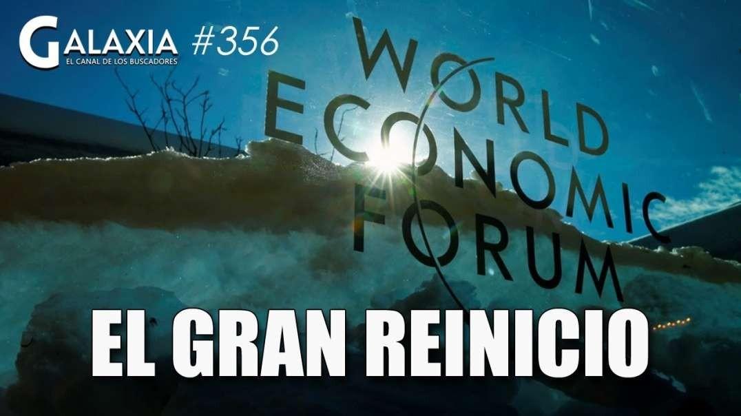 GALAXIA 356_ El Gran Reinicio, Claves del Reseteo Global - Creencias Limi-Tontas (1080p_30fps_H264-1