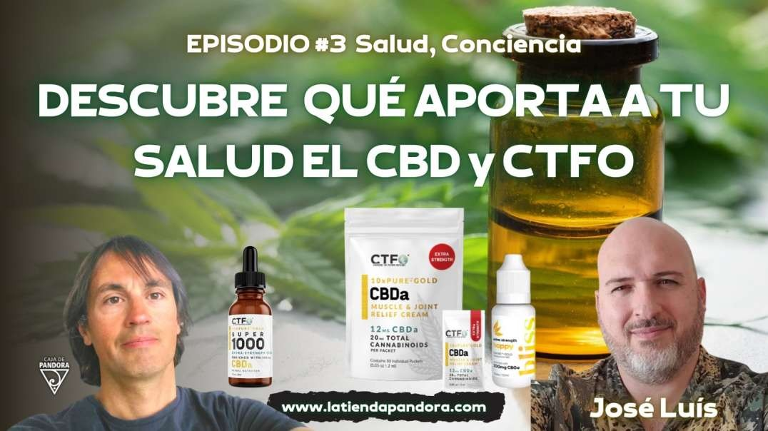 DESCUBRE QUE APORTA  TU SALUD EL CBD Y CTFO con José Luis