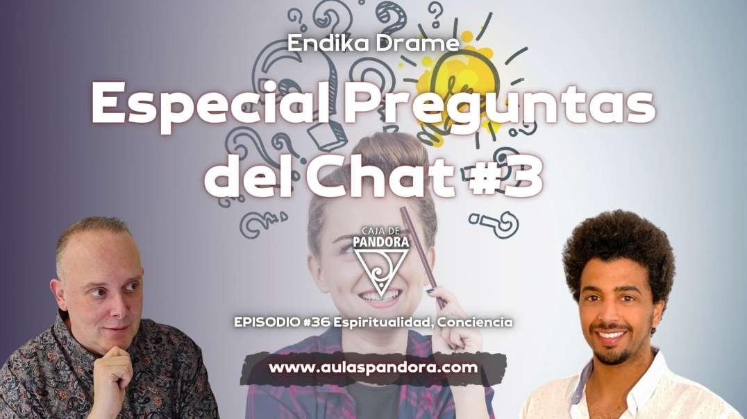 ESPECIAL PREGUNTAS DEL CHAT #3 con Endika