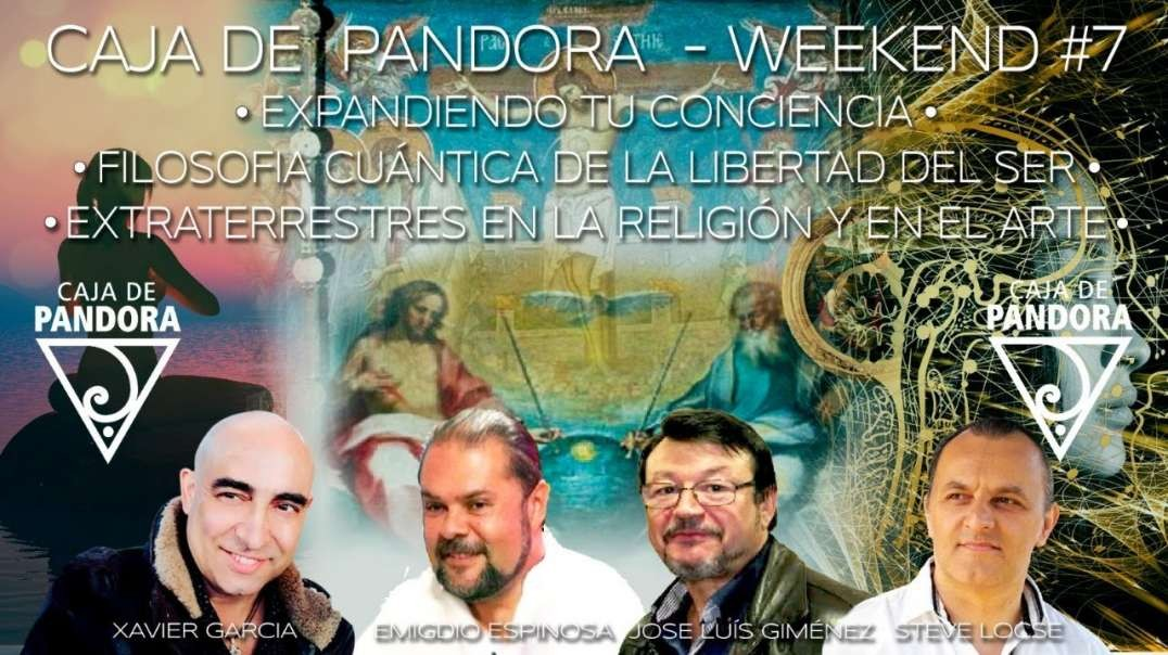CAJA DE PANDORA - WEEK END #7 CON EMIGDIO ESPINOSA STEVE LOCSE JOSE LUIS GIMENEZY XAVIER GARCIA
