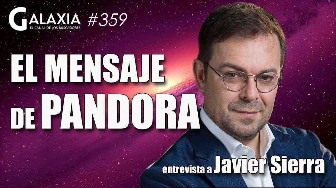 GALAXIA 359_ Entrevista a JAVIER SIERRA - El Mensaje de Pandora (720p_30fps_H264-192kbit_AAC)