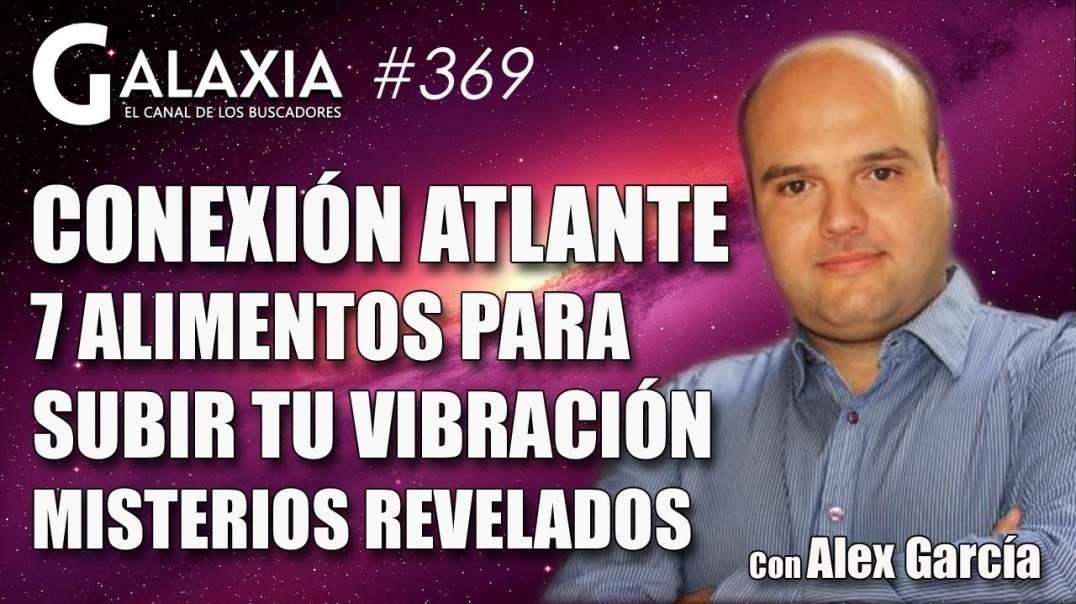 ? GALAXIA 369_ Conexión Atlante - 7 Alimentos para Subir tu Vibración - Misterios Revelados (1080p_3