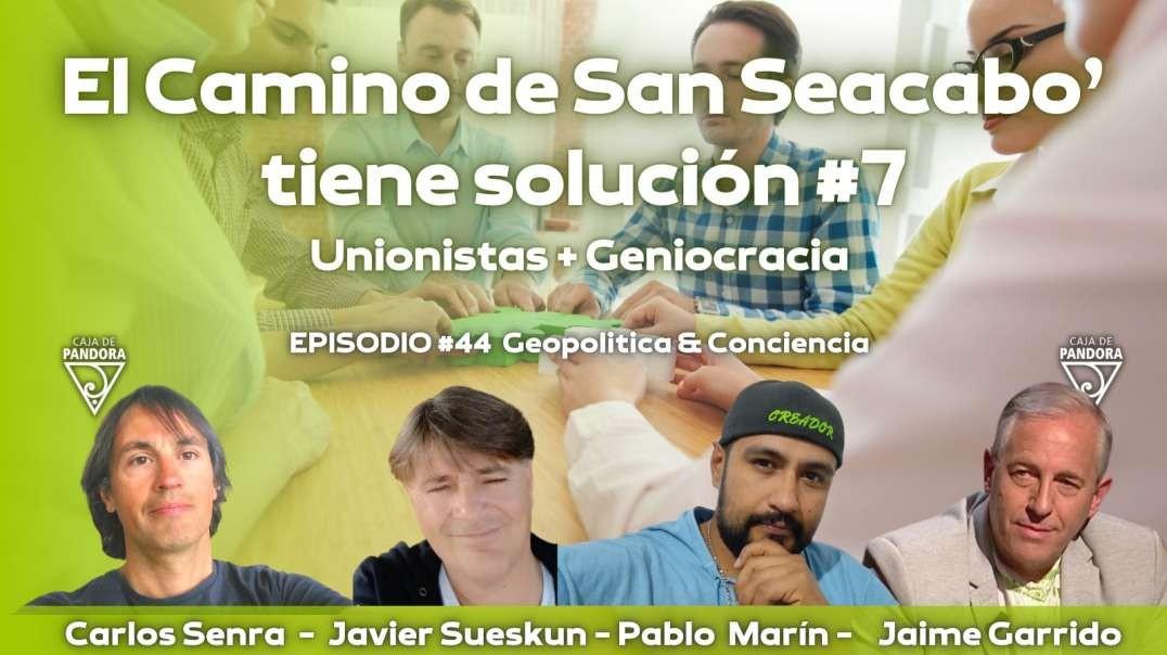 2021-05-27_La Caja de Pandora _ VIDEO_El Camino de San Seacabó tiene Solución#7_ Jaime Garrido, Javi