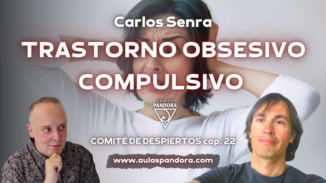 TRANSTORNO OBSESIVO COMPULSIVO con Carlos Senra