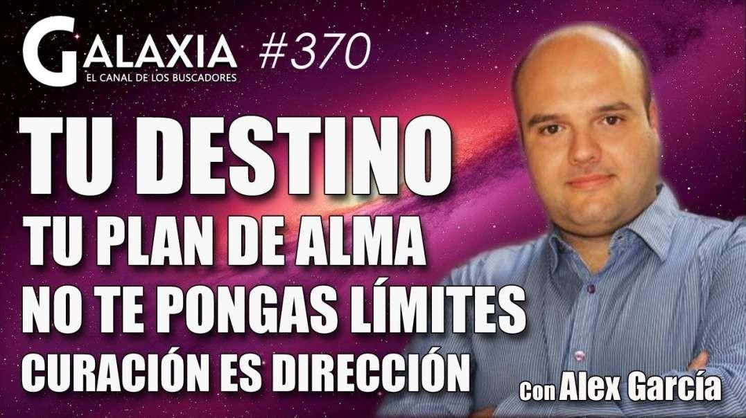 ? GALAXIA 370_ No Te Pongas Límites - Cita con Tu Plan de Alma - Tu Destino (1080p_30fps_H264-128kbi