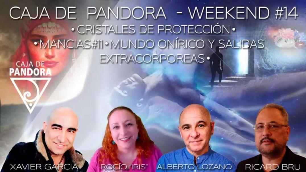 #CAJADEPANDORAWEEKEND 14 CON XAVIER GARCIA, RICARD BRU, ROCIO IRIS Y ALBERTO LOZANO