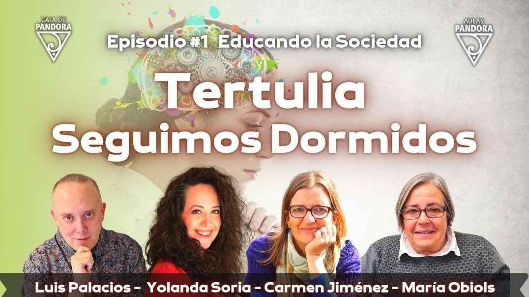 2021-04-30_La Caja de Pandora _ VIDEO_Tertulia Seguimos Dormidos con Carmen Jiménez Huertas, María O