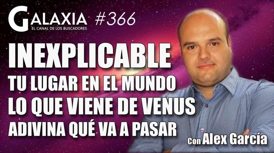 ? GALAXIA 366_ INEXPLICABLE, con Yohanan Díaz - Tertulia TE VEO - Adivina Qué Va a Pasar (1080p_30fp