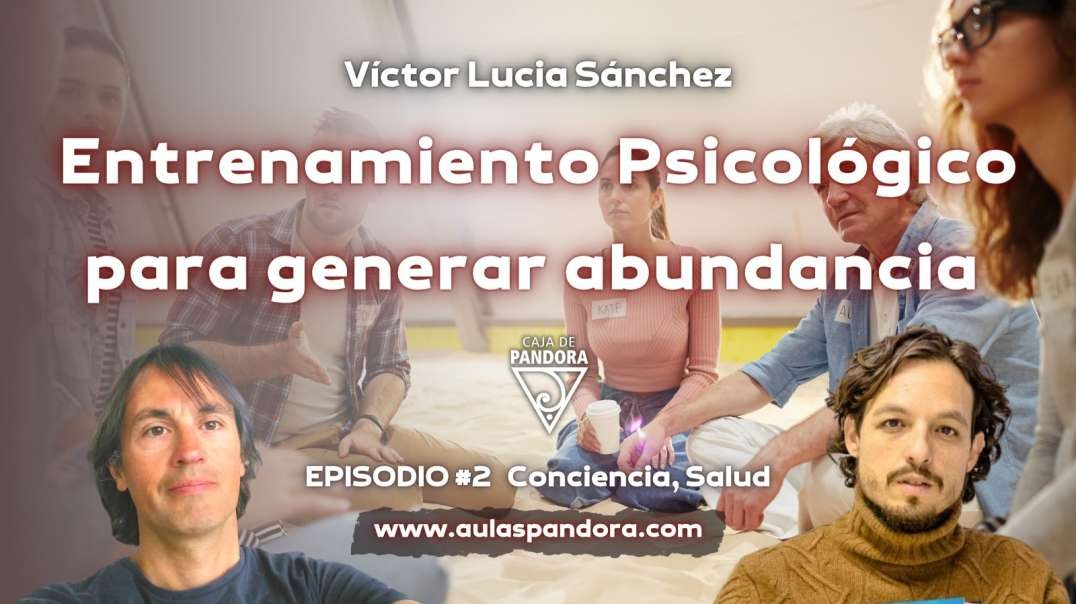 Entrenamiento Psicológico para generar abundancia con Víctor Lucia Sánchez