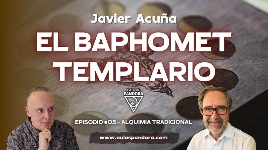 El Baphomet Templario con Javier Acuña
