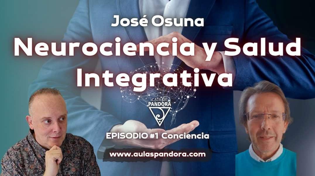 Neurociencia y Salud Integrativa con José Osuna