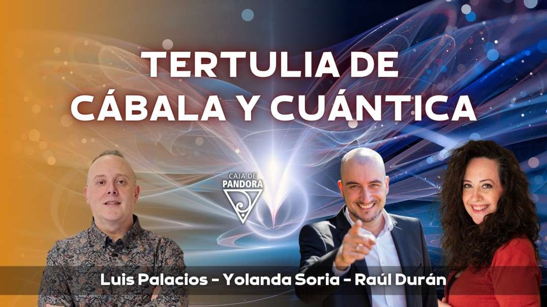 TERTULIA DE CÁBALA Y CUÁNTICA con Raúl Durán y Yolanda Soria
