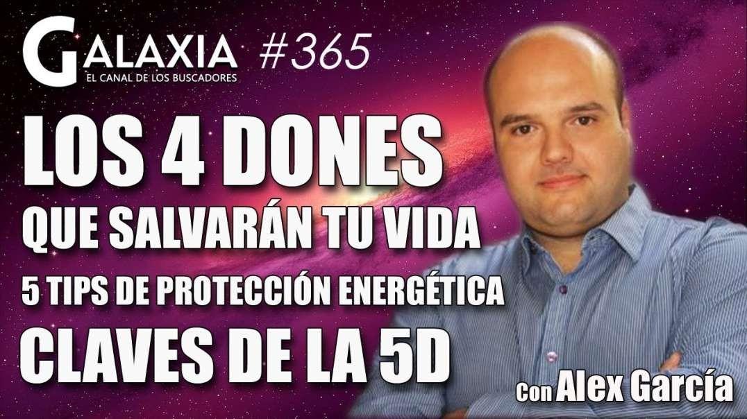 GALAXIA 365: Los 4 Dones que salvaran tu vida - Claves de la 5D - 5 Tips de Protección Energética