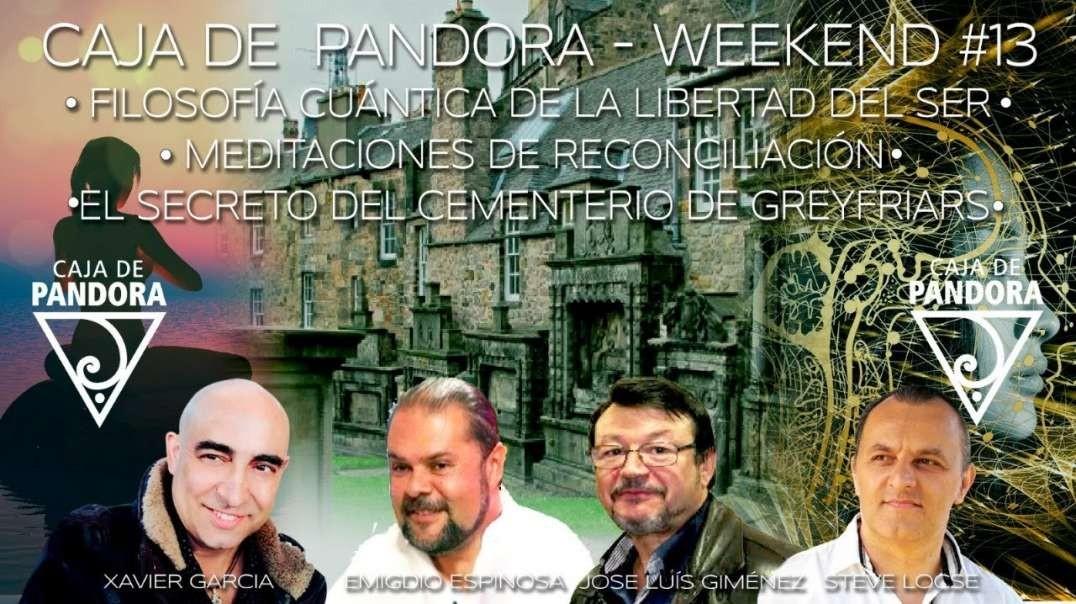 #CAJADEPANDORAWEEKEND 13 CON XAVIER GARCIA, EMIGDIO ESPINOSA