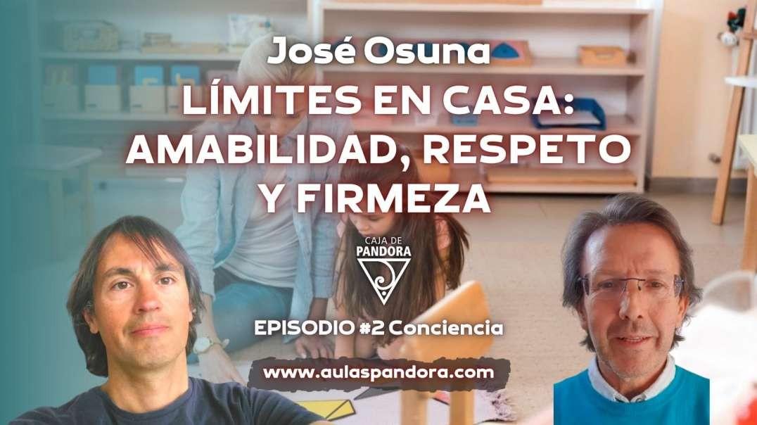 LÍMITES EN CASA AMABILIDAD, RESPETO Y FIRMEZA con José Osuna
