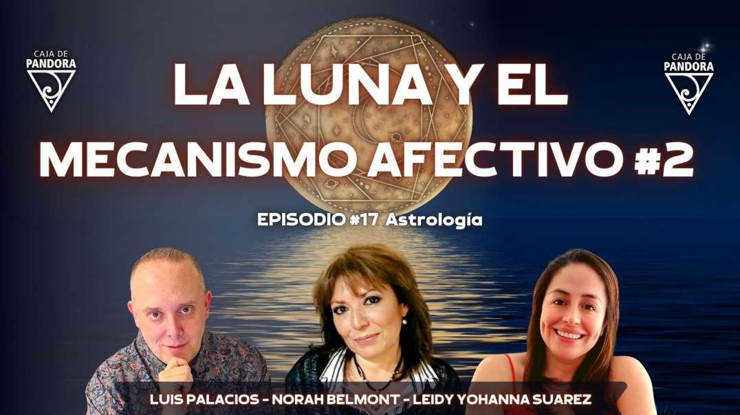 La Luna y el Mecanismo Afectivo con Norah Belmont, Leidy Suarez Parra