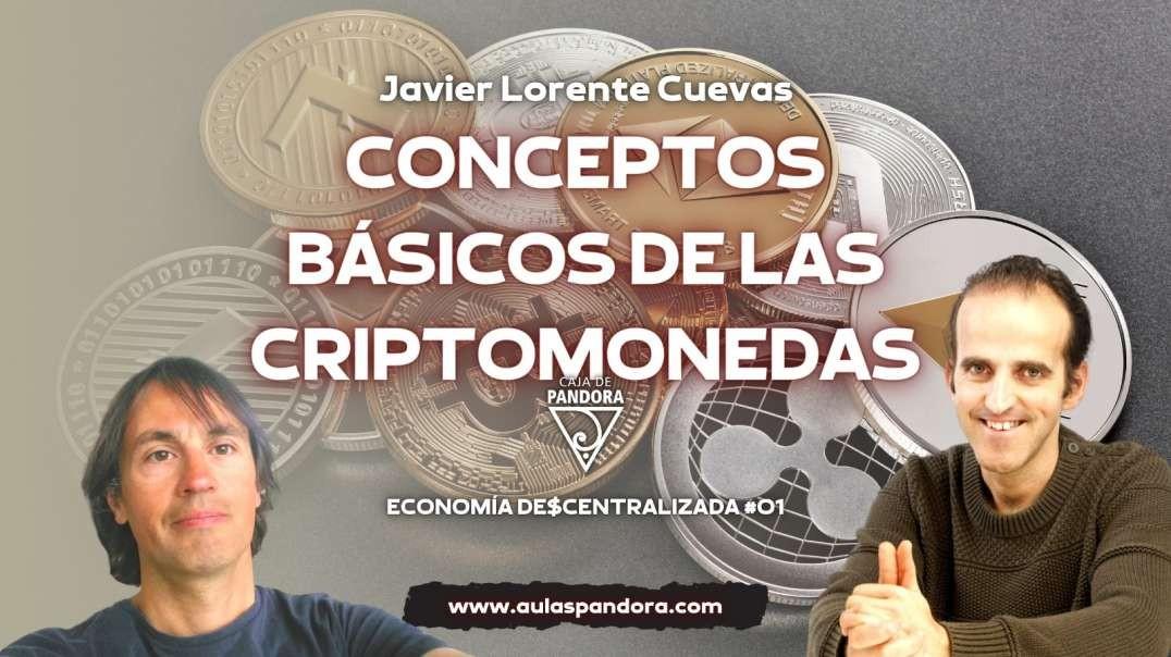CONCEPTOS BÁSICOS DE LAS CRIPTOMONEDAS con Javier Lorente Cuevas