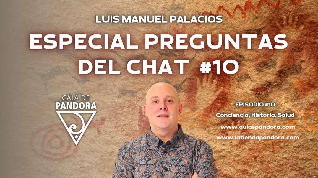 ESPECIAL PREGUNTAS DEL CHAT #10 con Luis Palacios