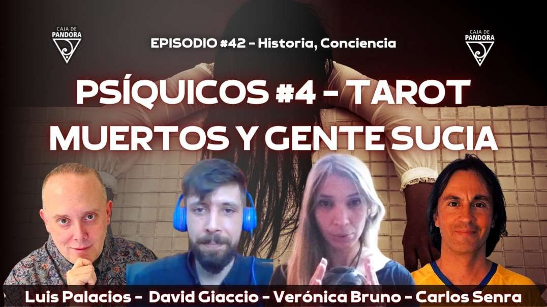 TAROT, MUERTOS Y GENTE SUCIA, PSÍQUICOS #4, con David Giaccio y Verónica Bruno