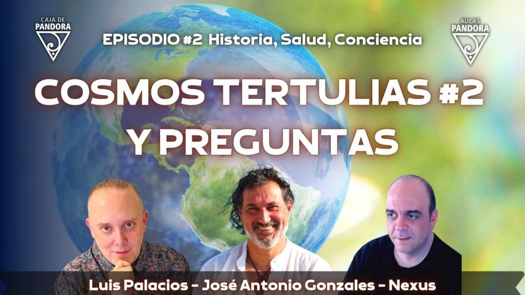 COSMOS TERTULIA #2 con Nexus, José Antonio Gonzales, Luis Palacios