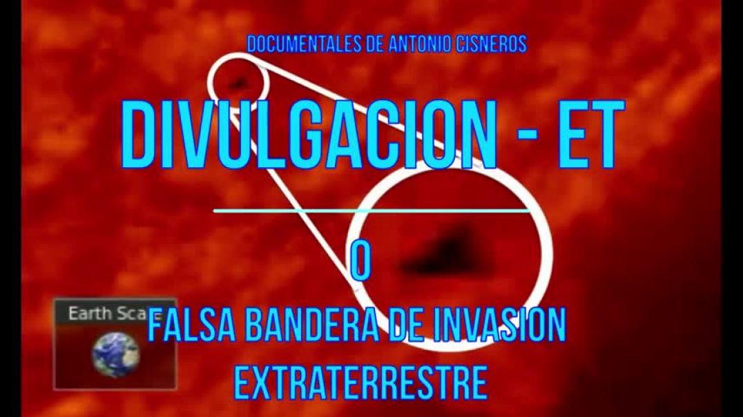 DIVULGACION TOTAL  ET. O FALSA  BANDERA?