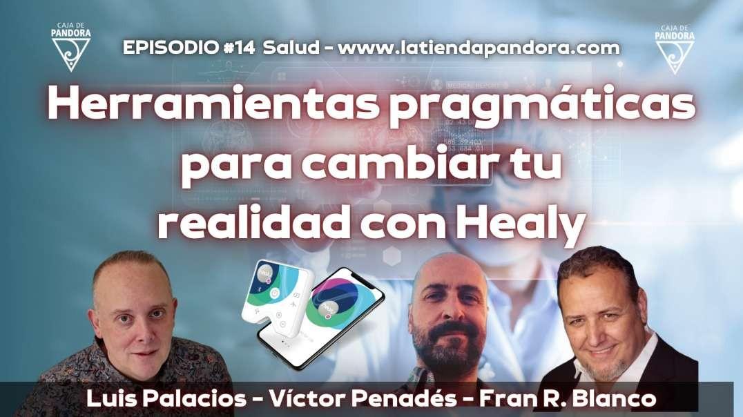 HERRAMIENTAS PRAGMÁTICAS PARA  CAMBIAR TU REALIDAD CON HEALY