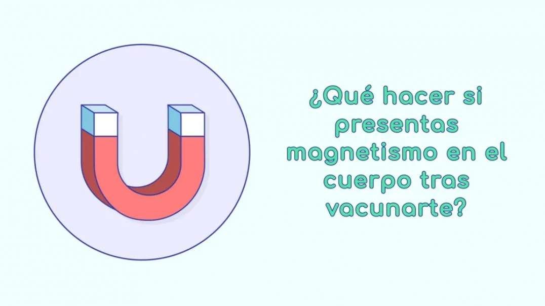 ¿Qué hacer si presentas magnetismo en el cuerpo tras vacunarte?