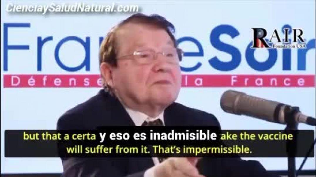 Prof.  Luc Montagnier - Es una locura que condeno absolutamente.
