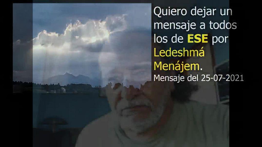 Quiero dejar un mensaje a todos los de ESE por Ledeshmá Menájem