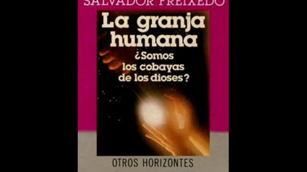 LA GRANJA HUMANA- entrevista a Salvador Freixedo