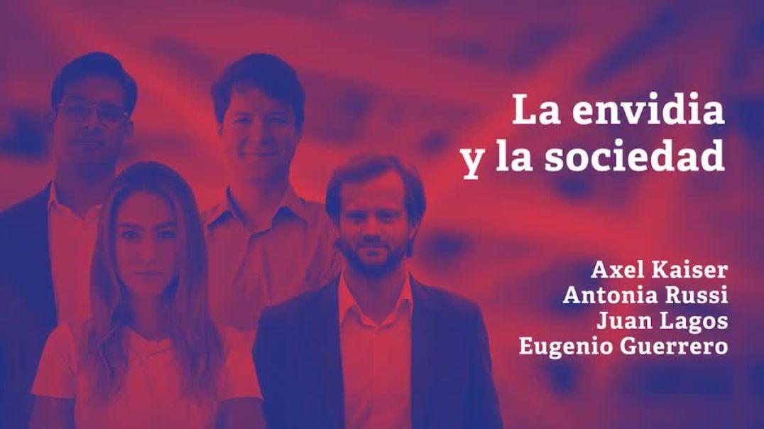 Axel Kaiser, Eugenio Guerrero, Antonia Russi y Juan Lagos - La envidia y la sociedad - Agora Live2-H