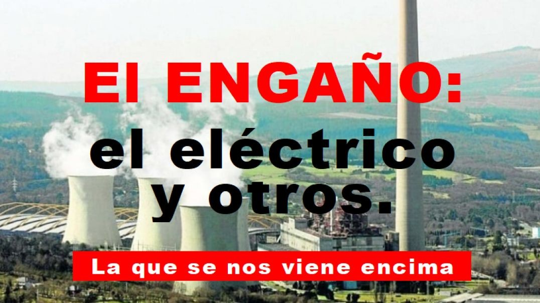 EL ENGAÑO: el eléctrico y otros